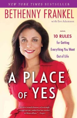 A Place of Yes: 10 Rules for Getting Everything You Want Out of Life (Paperback)