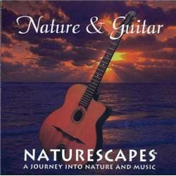 Naturescapes Music Nature and Guitar CD
