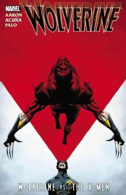 Wolverine: Wolverine Vs. the X-men (Paperback)