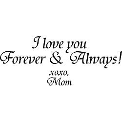 Design on Style 'I Love You Forever and Always Xoxo Mom' Vinyl Art Quote