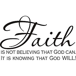 Design on Style 'Faith Is Not Believing That God Can, It Is Knowing That God Will' Art Quote