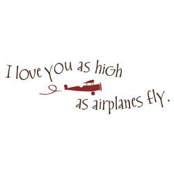 Vinyl Attraction 'I love you as high as airplanes fly' Vinyl Decal