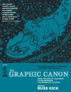 Graphic Canon 1: From the Epic of Gilgamesh to Shakespeare to Dangerous Liaisons (Paperback)