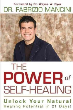 The Power of Self-Healing: Unlock Your Natural Healing Potential in 21 Days! (Hardcover)