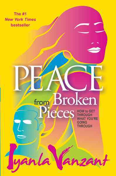Peace from Broken Pieces: How to Get Through What You're Going Through (Paperback)