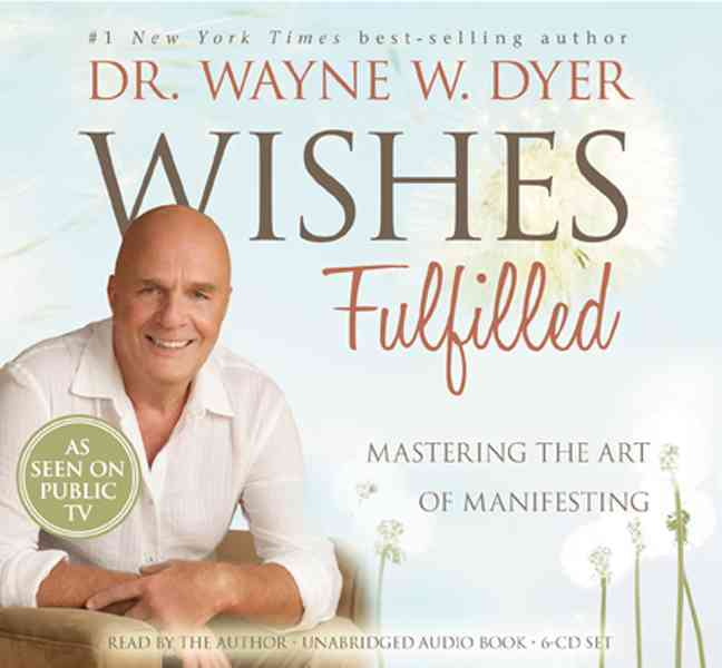 Wishes Fulfilled: Mastering the Art of Manifesting (CD-Audio)