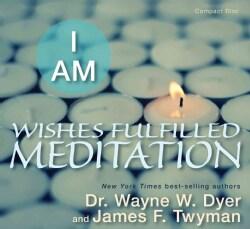 I Am: Wishes Fulfilled Meditation (CD-Audio)