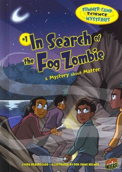 In Search of the Fog Zombie: A Mystery About Matter (Hardcover)