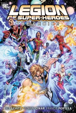 The Legion of Super Heroes 1: The Choice (Paperback)