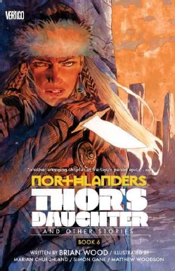 Northlanders 6: Thor's Daughter and Other Stories (Paperback)