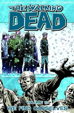 The Walking Dead 15: We Find Ourselves (Paperback)