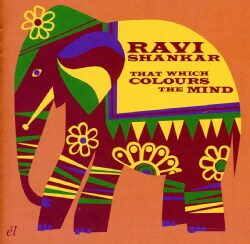 Ravi Shankar - That Which Colours The Mind