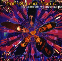 Pop Will Eat Itself - The Looks or The Lifestyle