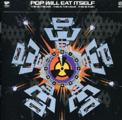 Pop Will Eat Itself - This Is The Day This Is The Hour This Is This!