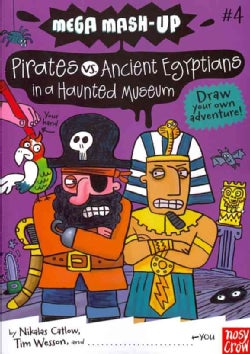 Mega Mash-Up: Pirates Vs. Ancient Egyptians in a Haunted Museum (Paperback)