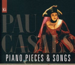 Marco Evangalisti - Casals: Songs & Piano Pieces