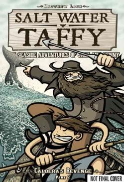 Salt Water Taffy 5: Caldera's Revenge: Seaside Adventures of Jack and Benny (Paperback)