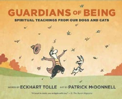 Guardians of Being: Spiritual Teachings from Our Dogs and Cats (Paperback)