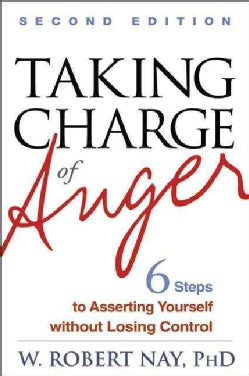 Taking Charge of Anger: Six Steps to Asserting Yourself without Losing Control (Paperback)