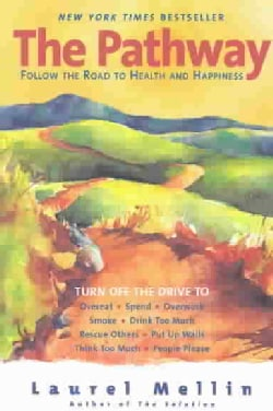 The Pathway: Follow the Road to Health and Happiness (Paperback)