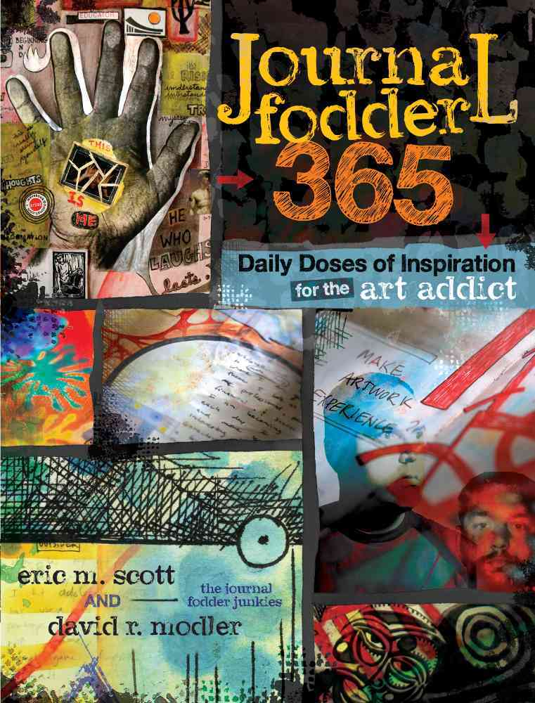 Journal Fodder 365: Daily Doses of Inspiration for the Art Addict (Paperback)
