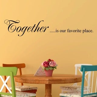 Vinyl 'Together is our Favorite Place' Wall Decal