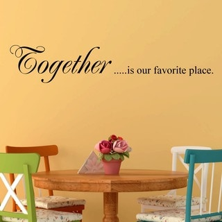 Vinyl U0027Together Is Our Favorite Placeu0027 Wall Decal Part 61