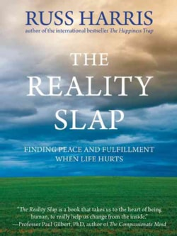 The Reality Slap: Finding Peace and Fulfillment When Life Hurts (Paperback)