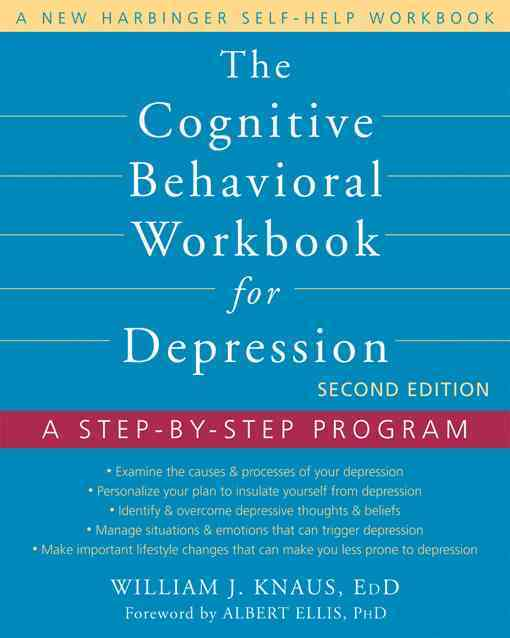 The Cognitive Behavioral Workbook for Depression: A Step-by-Step Program (Paperback)