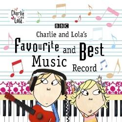 CHARLIE & LOLAS FAVOURITE & BEST MUSIC RECORD - CHARLIE & LOLAS FAVOURITE & BEST MUSIC RECORD
