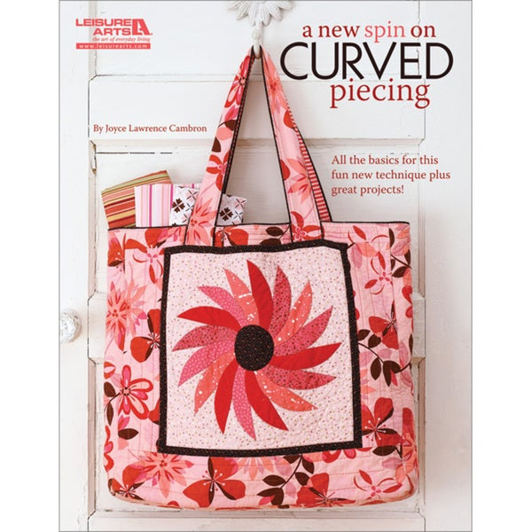 Leisure Arts 'A New Spin On Curved Piecing' Book