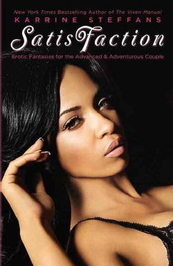 Satisfaction: Erotic Fantasies for the Advanced & Adventurous Couple (Paperback)