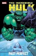 The Incredible Hulk: Past Perfect (Paperback)