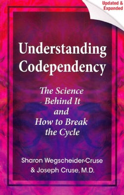 Understanding Codependency: The Science Behind It and How to Break the Cycle (Paperback)