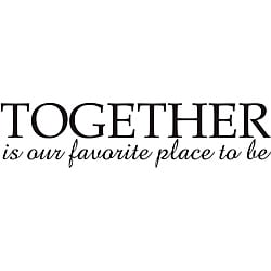 Design on Style 'Together Is Our Favorite Place To Be' Vinyl Art Quote