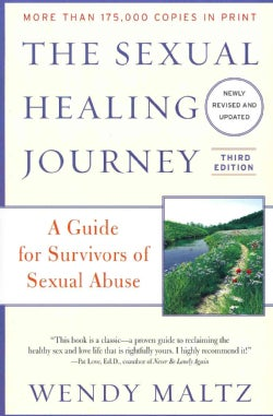 The Sexual Healing Journey: A Guide for Survivors of Sexual Abuse (Paperback)