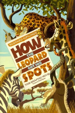 Rudyard Kipling's How the Leopard Got His Spots: The Graphic Novel (Paperback)