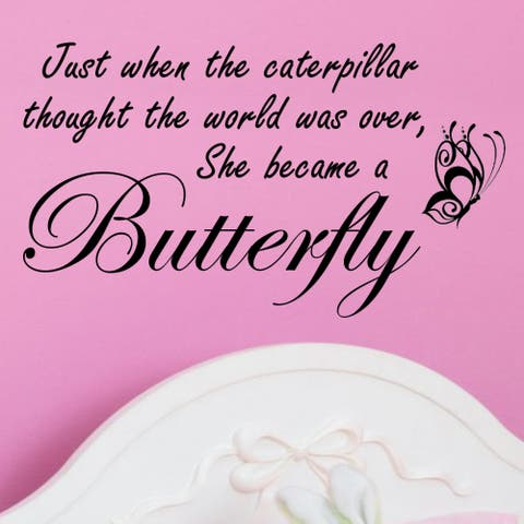 Vinyl 'Just When the Caterpillar Thought the World Was Over' Wall Decal