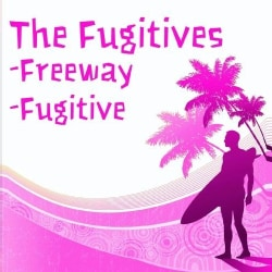 FUGITIVES - FREEWAY/FUGITIVE