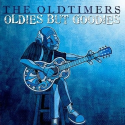 OLDTIMERS - OLDIES BUT GOODIES