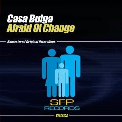 CASA BULGA - AFRAID OF CHANGE