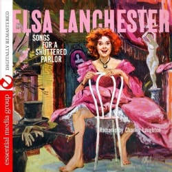 ELSA LANCHESTER - SONGS FOR A SHUTTERED PARLOR