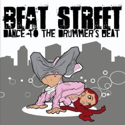 BEAT STREET - DANCE TO THE DRUMMER'S BEAT