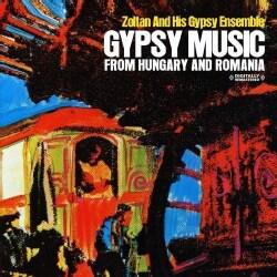 ZOLTAN & HIS GYPSY ENSEMBLE - GYPSY MUSIC FROM HUNGARY & ROMANIA