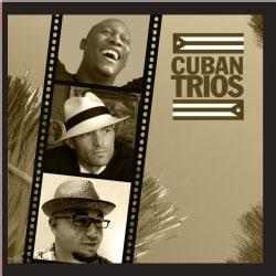 CLASSIC CUBAN TRIOS - CLASSIC CUBAN TRIOS