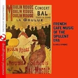 LA BELLE EPOQUE ENSEMBLE - FRENCH CAFT MUSIC OF THE OPULENT ERA