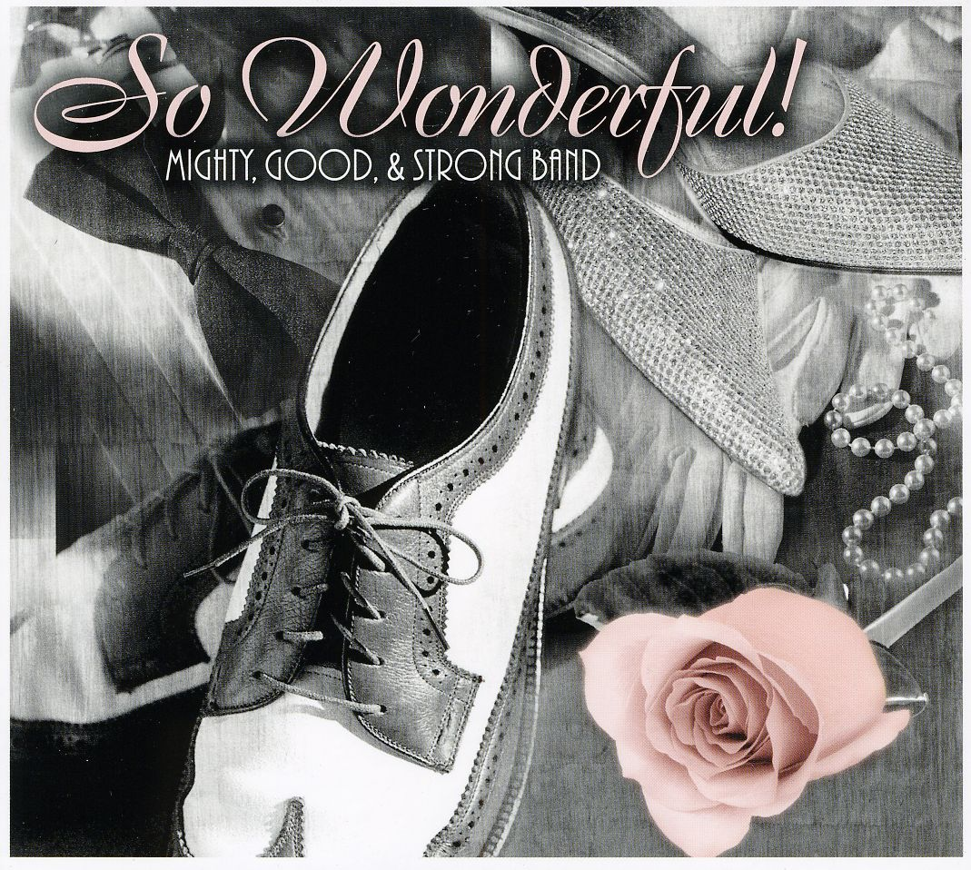 MIGHTY GOOD & STRONG BAND - SO WONDERFUL