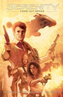 Serenity Firefly Class 03-k64 1: Those Left Behind (Hardcover)