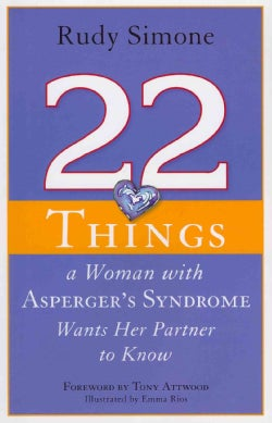22 Things a Woman With Asperger's Syndrome Wants Her Partner to Know (Paperback)