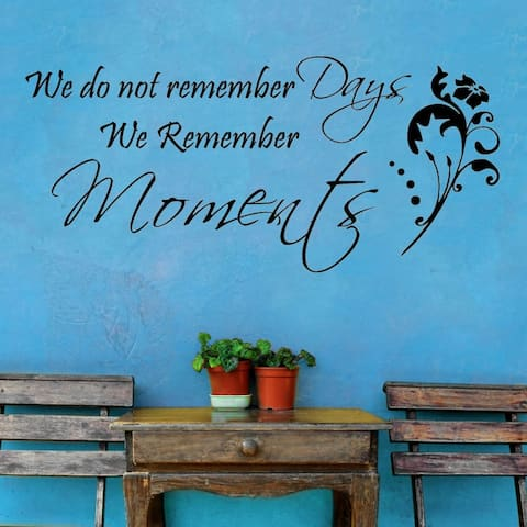 Vinyl 'We Don't Remember Days, We Remember Moments' Vinyl Wall Decal